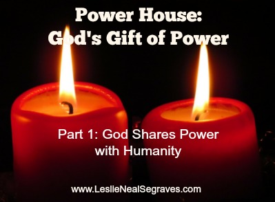 God Shares Power with Humanity
