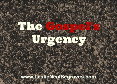 The Gospel's Urgency