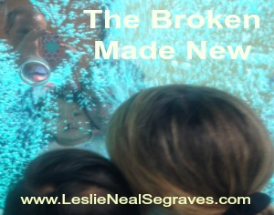 The Broken Made New