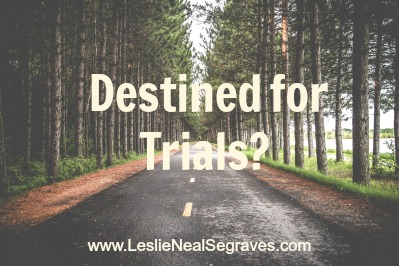 Destined for Trials