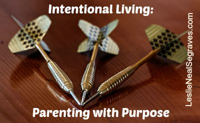 Intentional Living: Why Parenting with Purpose Matters
