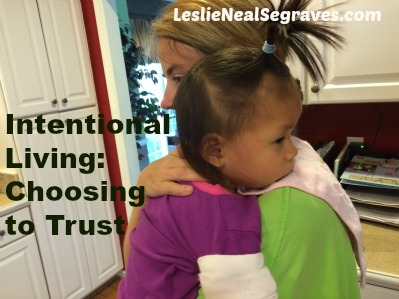 Intentional Living: Choosing to Trust