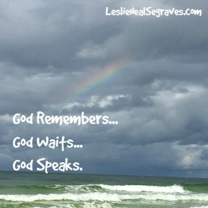 God Remembers…God Waits…God Speaks