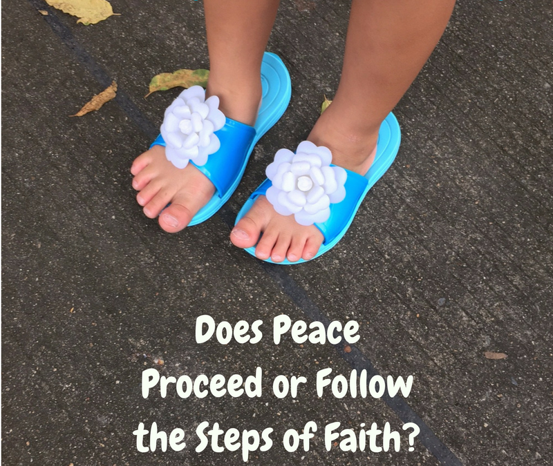 Does Peace Proceed or Follow the Steps of Faith?