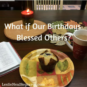 What If Our Birthdays Blessed Others?